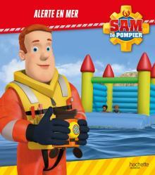 Sam le Pompier - Alerte en mer