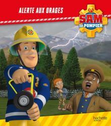 Sam le Pompier - Alerte aux orages !