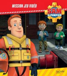 Sam le Pompier - Mission jeu vidéo