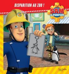 Sam le Pompier - Disparition au zoo