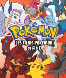 Pokemon - Les Films Pokemon de A à Z - Encyclo