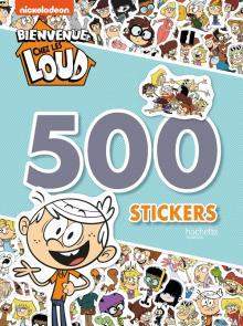 Bienvenue chez les Loud - 500 stickers