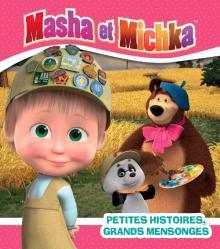 Masha et Michka-Petites histoires, grands mensonges