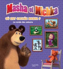 Masha et Michka - Où est cachée Masha ? La ronde des saisons