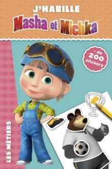 Masha et Michka - J'habille - Les métiers