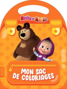 Masha et Michka - Mon sac de coloriages (Colo à poignée)
