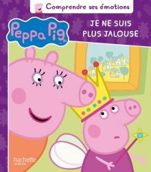 Peppa Pig - Comprendre ses émotions - Je ne suis plus jalouse