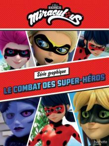 Miraculous - Série graphique - Le combat des super-héros