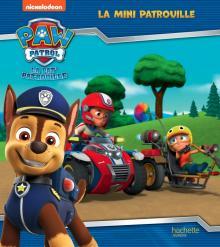 Pat' Patrouille - La Mini Patrouille