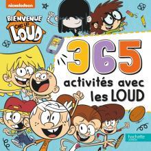 Bienvenue chez les Loud - 365 Activités