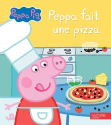 Peppa Pig - Peppa fait une pizza