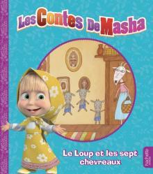 Masha et Michka -  Les contes de Masha - Le loup et les sept chevreaux