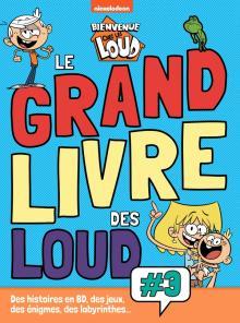 Bienvenue chez les Loud - Le grand livre des Loud vol.3